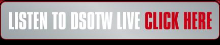 Listen to DSOTW Live